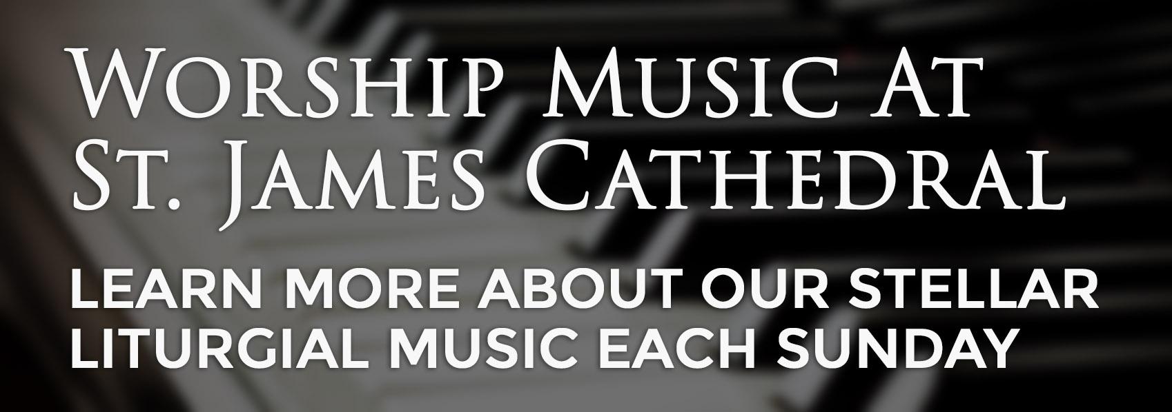 Worship Music at St James Cathedral