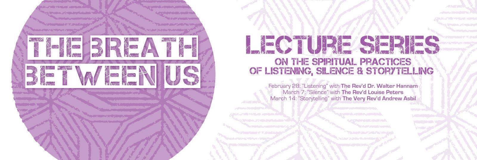 The Breath Between Us: Lenten Lecture Series
